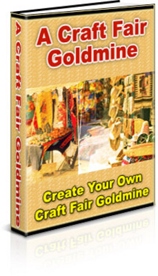 Product picture A Craft Fair Goldmine: Sell your Handcrafted Items